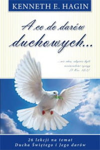 A co do darów duchowych - Kenneth E. Hagin