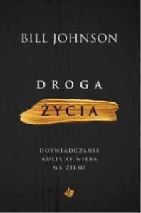Droga życia - Bill Johnson