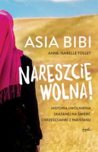 Nareszcie wolna! - Asia Bibi, Anne-Isabelle Tollet